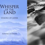 Whisper of the Land – Visions of Japan: Ed Levinson Talk & Book Signing